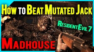 How to Beat Mutated Jack on Madhouse (Resident Evil 7)