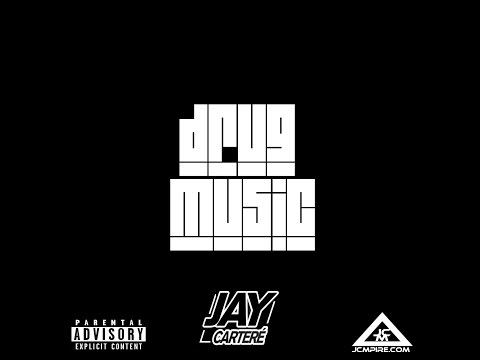 JAY CARTERE - DRUG MUSIC (PRODUCED BY JAY CARTERE) - [NET VID]