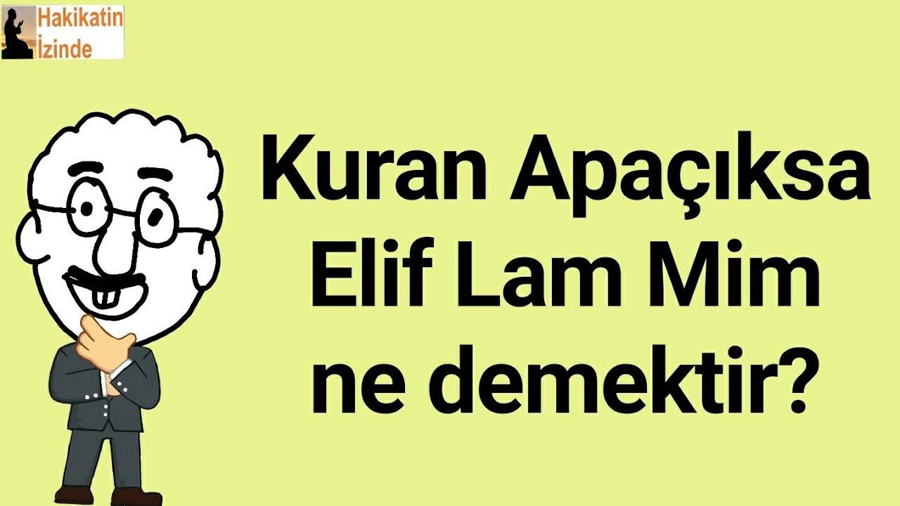 Kuran Apaçıksa Elif Lam Mim ne demek?