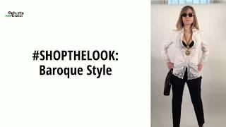 OPHERTYCIOCCI: #SHOPTHELOOK - Baroque Style