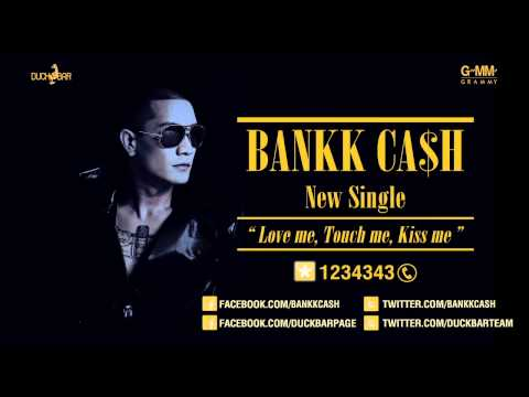 Love me, Touch me, Kiss me - BANKK CASH [Official Full Song]