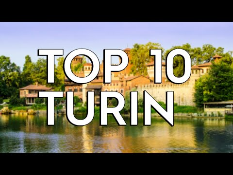 ✅ TOP 10: Things To Do In Turin