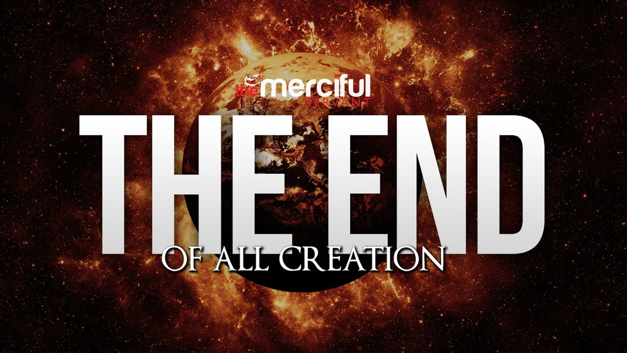 The End of All Creation