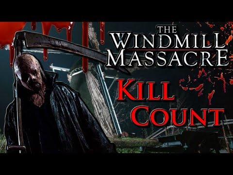 The Windmill Massacre (2016) - Kill Count