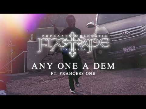 Popcaan – ANY ONE A DEM (feat. Frahcess One)