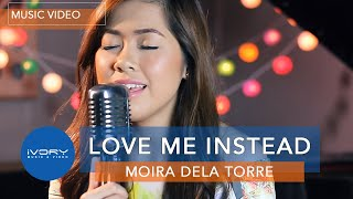 Download Moira Dela Torre | Love Me Instead | Official Music MP3 song and Music Video