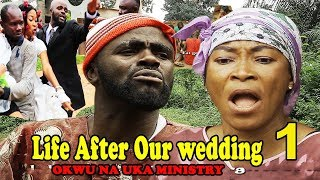 Life After Chief Imo & Sister Maggi Wedding 1 || Okwu na Uka Ministry 2018 latest Nollywood movies - Chief Imo Comedy