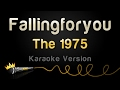 The 1975 - Fallingforyou (Karaoke Version)