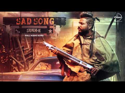 Sad Song - Sukh-E Muzical Doctorz | Full Audio Song | Speed Records
