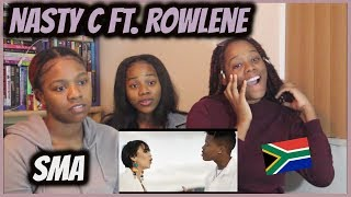 "Nasty C ft. Rowlene ""SMA"" || Reaction"