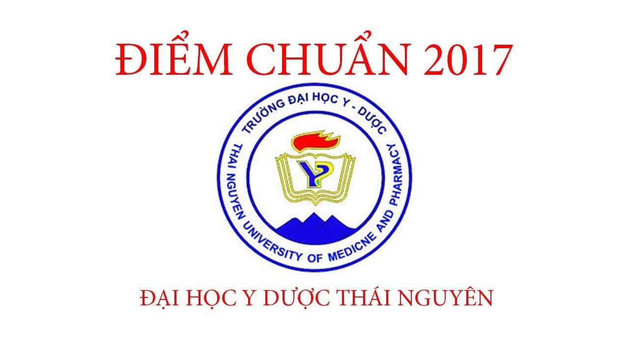 Điểm chuẩn 2017 Đại học Y Dược Đại học Thái Nguyên