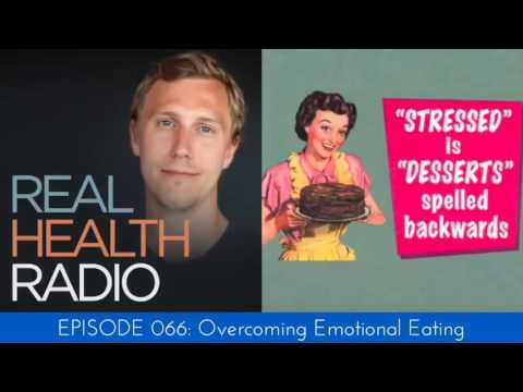 Real Health Radio 066: Overcoming Emotional Eating