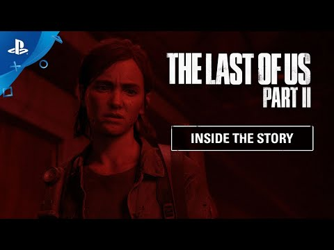 The Last Of Us Part II - Inside The Story   PS4
