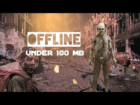 Top 10 Best Zombie Games For Android - 2018 | Offline | Under 100 Mb |