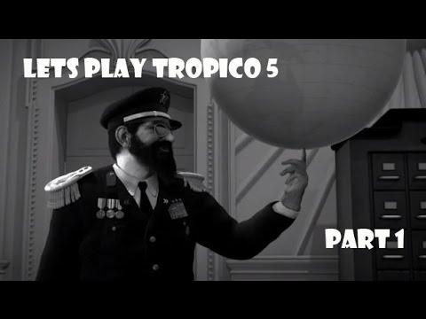 Lets Play Tropico 5 Part 1 |