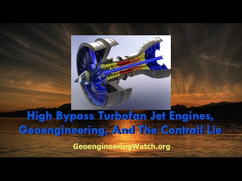 High Bypass Turbofan Jet Engines, Geoengineering, And The Contrail Lie ( GeoengineeringWatch.org )