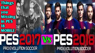PES 2017 vs PES 2018 | Things that You Are Missing in PES 2018 MOBILE
