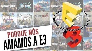 Nós amamos a E3