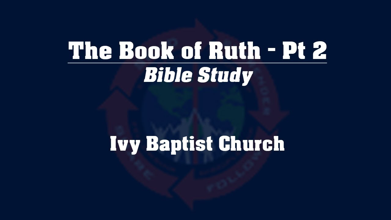 Study of the Book of Ruth - Pt 2 - YouTube