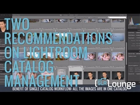 Two Recommendations On Lightroom Catalog Management