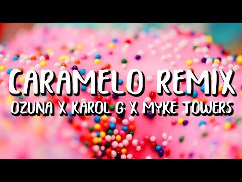 Ozuna x Karol G x Myke Towers – Caramelo REMIX (Letra/Lyrics)