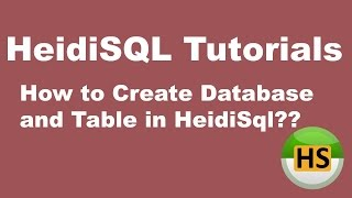 HeidiSQL Veritabanı ve Tablo Oluşturma HeidiSQL Öğretici 03 :