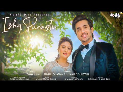 Ishq Parasti - Yasser Desai | Mumbiker Nikhil, Shanice Shrestha| Latest New Hindi Romantic Song 2020