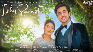 Ishq Parasti - Yasser Desai | Mumbiker Nikhil, Shanice Shrestha| Latest New Hindi Romantic Song 2020