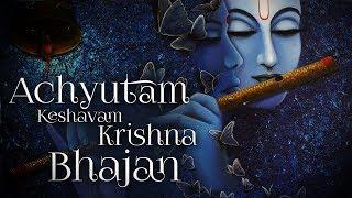 Kaun Kehte Hai Bhagwan Aate Nahin | Achyutam Keshavam Krishna Damodaram -Beautiful Krishna Bhajans