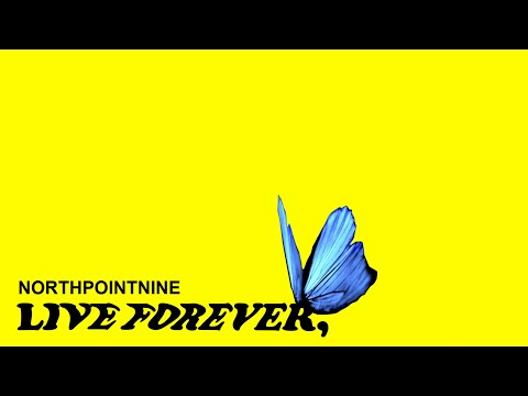 LIVE FOREVER, AN ALBUM BY NORTHPOINTNINE