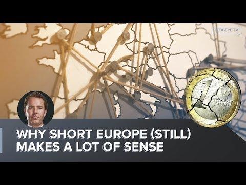 Why Short Europe (Still) Makes Lots of Sense