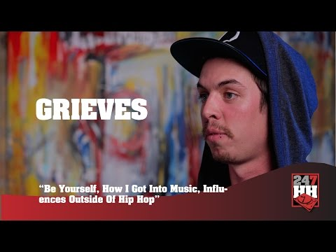 Grieves - Be Yourself, How I Got Into Music, Influences Outside Of Hip Hop (247HH Exclusive)