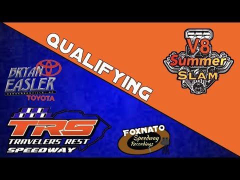 5/12/18 | V8 Summer Slam Qualifying | At Travelers rest Speedway