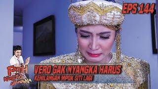 Vero Gak Nyangka Harus Kehilangan Mpok Siti Lagi - Fatih Di Kampung Jawara Eps 144