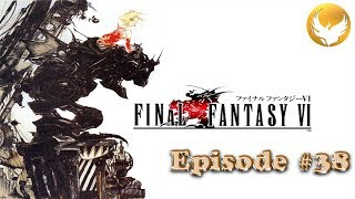 Let's Play Final Fantasy 6 : Episode 38