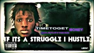 Rap Songs 2014 if its a struggle i hustle Dj Huffness Time To Get Money