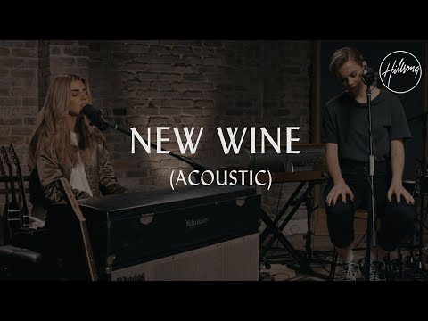 New Wine (Acoustic) - Hillsong Worship