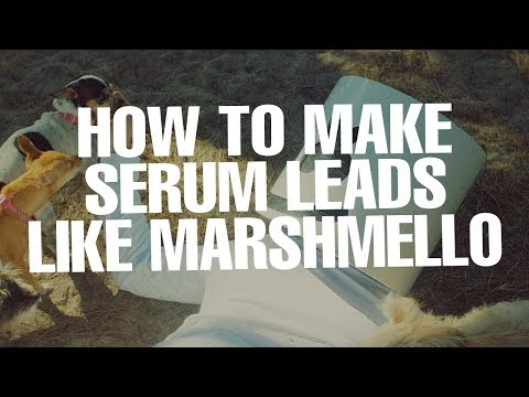 How To Make Epic Serum Leads Like Marshmello [FREE DOWNLOADS]