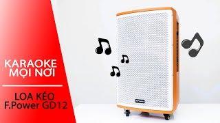 Loa kéo F.Power GD12-02: Hát karaoke mọi nơi   Phụ kiện FPT Shop