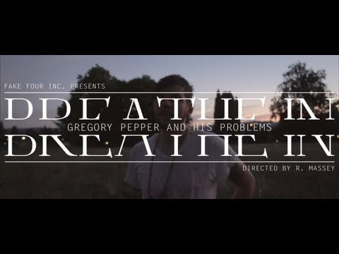 Gregory Pepper and His Problems - Breathe In (OFFICIAL VIDEO)