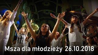 Msza św. dla młodzieży  26.10.2018 - Na żywo
