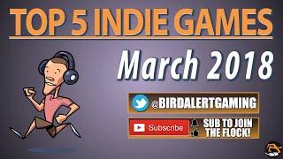 TOP 5 INDIE GAMES - Best Upcoming Indie Games, March | Birdalert (PC, 2018)