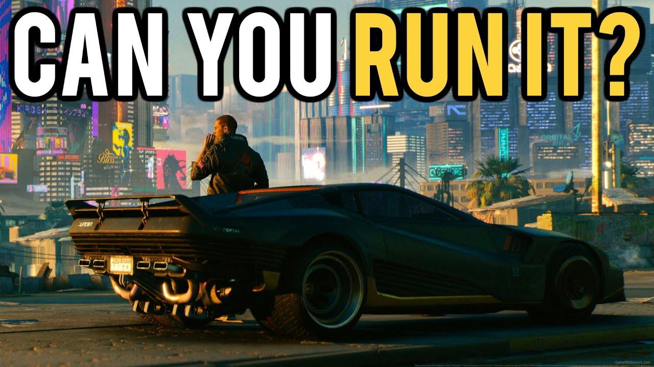 Can Your PC Run Cyberpunk 2077?