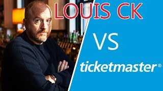 Louis CK HATES Ticketmaster