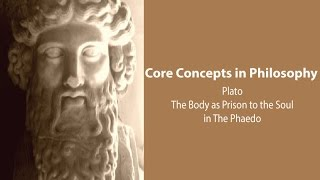 The Body as Prison to the Soul in Plato's Phaedo - Philosophy Core Concepts