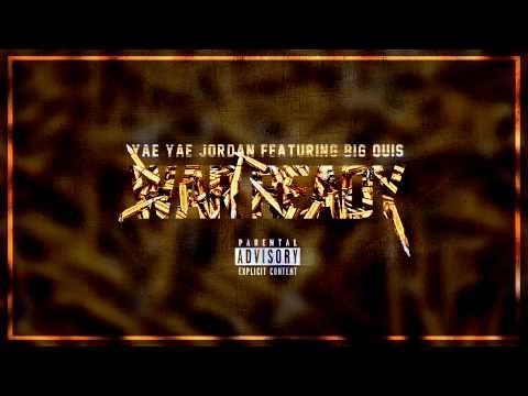 Yae Yae Jordan - War Ready (ft. Big Quis)