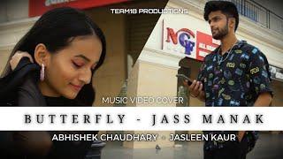 Butterfly : Jass Manak | Music Video Cover | Abhishek Chaudhary Ft. Jasleen Kaur