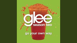 Watch Glee Cast Go Your Own Way video