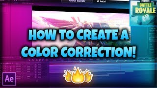 How To Create a Color Correction For a Fortnite Montage! (After Effects Tutorial)