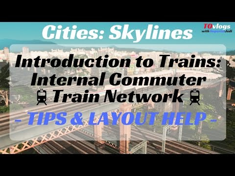 Cities: Skylines - Introduction to Trains: Internal Commuter Train Network